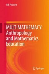 MULTIMATHEMACY: Anthropology and Mathematics Education 1st Edition 9783319262536 331926253X