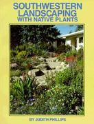 Southwestern Landscaping with Native Plants 0 9780890131664 089013166X