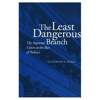 The Least Dangerous Branch 2nd edition 9780300032994 0300032994