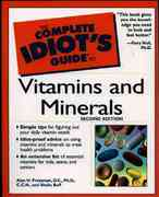 The Complete Idiot's Guide to Vitamins & Minerals, 2E 2nd edition 9780028639642 0028639642