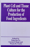 Plant Cell and Tissue Culture for the Production of Food Ingredients 1st edition 9780306461002 0306461005