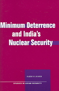 Minimum Deterrence and IndiaÂ's Nuclear Security 0 9780804752565 0804752567