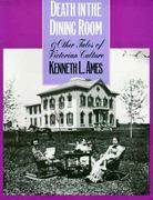 Death in the Dining Room and Other Tales of Victorian Culture 0 9781566393331 1566393337
