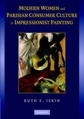 Modern Women and Parisian Consumer Culture in Impressionist Painting 1st edition 9780521840804 0521840805
