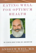 Eating Well for Optimum Health 1st edition 9780375407543 0375407545