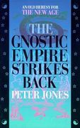 The Gnostic Empire Strikes Back 0 9780875522852 0875522858