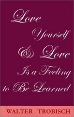 Love Yourself/Love Is a Feeling to Be Learned 1st Edition 9781931475068 1931475067