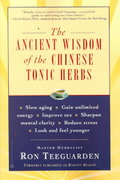 The Ancient Wisdom of the Chinese Tonic Herbs 0 9780446675062 0446675067