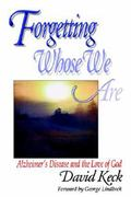 Forgetting Whose We Are 1st edition 9780687020881 0687020883