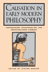 Causation in Early Modern Philosophy 0 9780271026572 027102657X