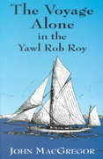 The Voyage Alone in the Yawl Rob Roy 0 9780486418223 0486418227
