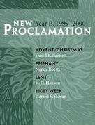 New Proclamation, Series B, Advent Through Holy Week, 1999-2000 0 9780800642419 0800642414