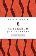 The Freedom of a Christian 1st Edition 9780800663117 080066311X