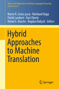 Hybrid Approaches to Machine Translation 1st Edition 9783319213118 3319213113