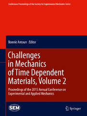 Challenges in Mechanics of Time Dependent Materials, Volume 2 1st Edition 9783319224435 3319224433