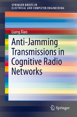 Anti-Jamming Transmissions in Cognitive Radio Networks 1st Edition 9783319242927 331924292X