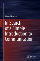 In Search of a Simple Introduction to Communication 1st Edition 9783319256252 3319256254