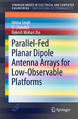 Parallel-Fed Planar Dipole Antenna Arrays for Low-Observable Platforms 1st Edition 9789812878144 9812878149