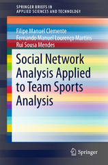 Social Network Analysis Applied to Team Sports Analysis 1st Edition 9783319258553 3319258559