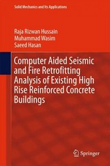 Computer Aided Seismic and Fire Retrofitting Analysis of Existing High Rise Reinforced Concrete Buildings 1st Edition 9789401772976 9401772975