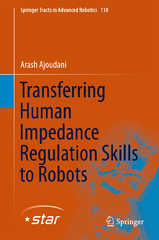 Transferring Human Impedance Regulation Skills to Robots 1st Edition 9783319242057 3319242059