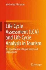 Life Cycle Assessment (LCA) and Life Cycle Analysis in Tourism 1st Edition 9783319262246 3319262246