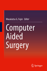 Computer Aided Surgery 1st Edition 9784431558101 4431558101