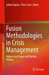Fusion Methodologies in Crisis Management 1st Edition 9783319225272 3319225278
