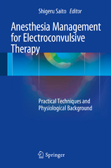 Anesthesia Management for Electroconvulsive Therapy 1st Edition 9784431557173 4431557172