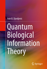 Quantum Biological Information Theory 1st Edition 9783319228167 3319228161