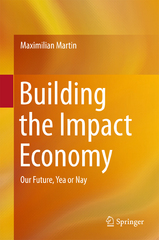 Building the Impact Economy 1st Edition 9783319256047 3319256041