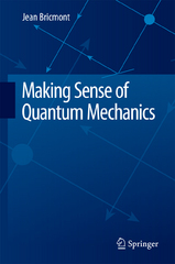 Making Sense of Quantum Mechanics 1st Edition 9783319258898 3319258893