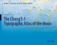 The Chang'E-1 Topographic Atlas of the Moon 2nd Edition 9783662484395 3662484390