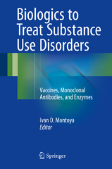 Biologics to Treat Substance Use Disorders 1st Edition 9783319231501 3319231502