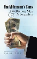 The Millionaire's Game and the Richest Man in Jerusalem 1st Edition 9781491777299 149177729X