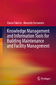 Knowledge Management and Information Tools for Building Maintenance and Facility Management