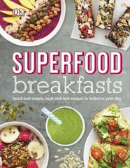 Superfood Breakfasts 1st Edition 9781465453044 1465453040