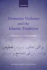 Domestic Violence and the Islamic Tradition 1st Edition 9780198766193 019876619X