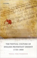 The Textual Culture of English Protestant Dissent 1720-1800 1st Edition 9780191027673 0191027677