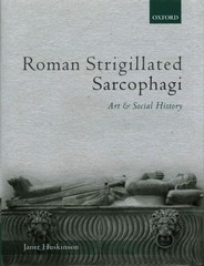 Roman Strigillated Sarcophagi 1st Edition 9780191019531 0191019534
