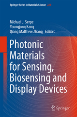 Photonic Materials for Sensing, Biosensing and Display Devices 1st Edition 9783319249902 3319249908
