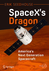 SpaceX's Dragon: America's Next Generation Spacecraft 1st Edition 9783319215150 3319215159