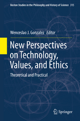 New Perspectives on Technology, Values, and Ethics 1st Edition 9783319218700 3319218700
