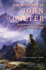 The Mystery of John Colter 1st Edition 9781442262829 1442262826