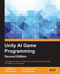 Unity AI Game Programming - Second Edition 2nd Edition 9781785288272 178528827X