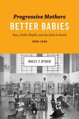 Progressive Mothers, Better Babies 1st Edition 9781477308837 1477308830