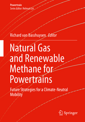 Natural Gas and Renewable Methane for Powertrains 1st Edition 9783319232256 3319232258