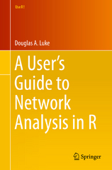 A User's Guide to Network Analysis in R 1st Edition 9783319238838 3319238833