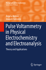 Pulse Voltammetry in Physical Electrochemistry and Electroanalysis 1st Edition 9783319212517 3319212516