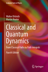 Classical and Quantum Dynamics 4th Edition 9783319216775 3319216775